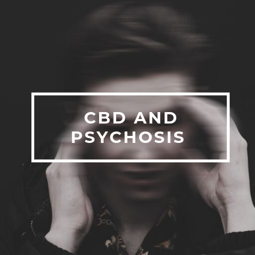 CBD Oil for Psychosis